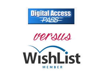 Comparing WishList Member vs Digital Access Pass