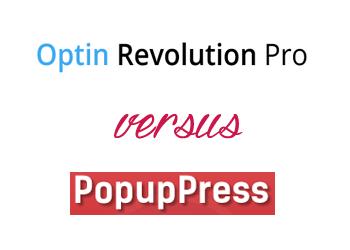 Comparing Optin Revolution vs PopupPress