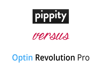 Comparing Pippity vs Optin Revolution