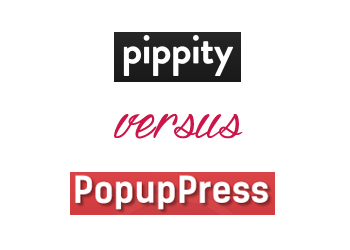 Comparing Pippity vs PopupPress
