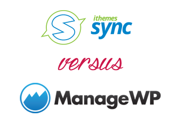 Comparing ManageWP vs iThemes Sync
